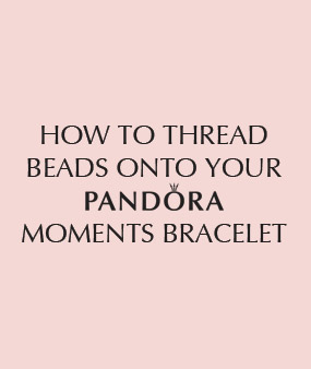 How To Thread Beads Onto Your Pandora Moments Bracelet