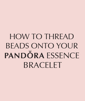 How To Tread Beads Onto Your Pandora Essence Bracelet